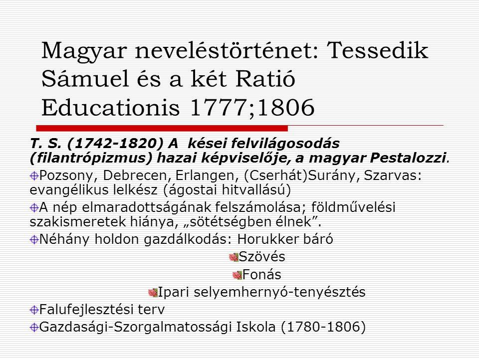 Magyar neveléstörténet: Tessedik Sámuel és a két Ratió Educationis 1777;1806 T.