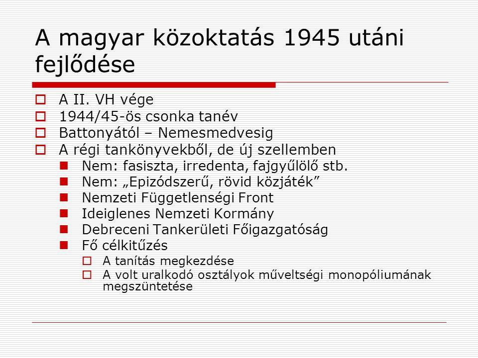 A magyar közoktatás 1945 utáni fejlődése  A II.