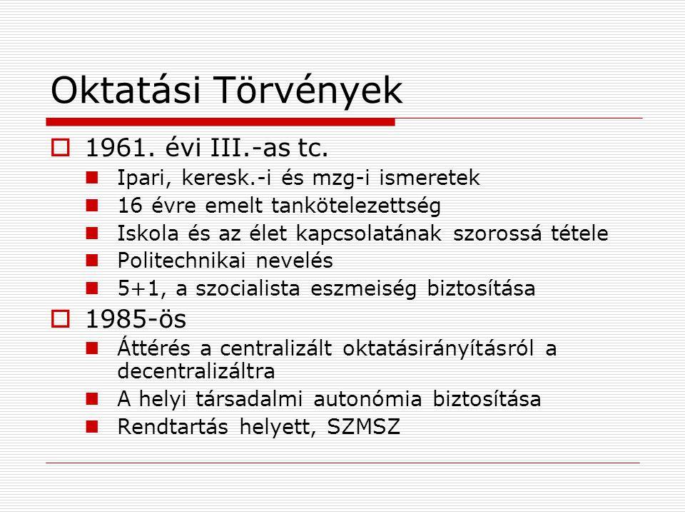 Oktatási Törvények  1961.évi III.-as tc.