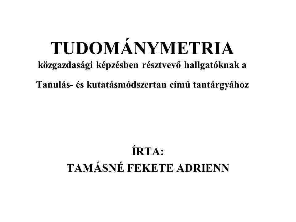 A TUDOMÁNYMETRIA MAGYARORSZÁGON KIADVÁNYOK 2.Könyvkiadás – ajánlott, válogatott irodalomjegyzék.