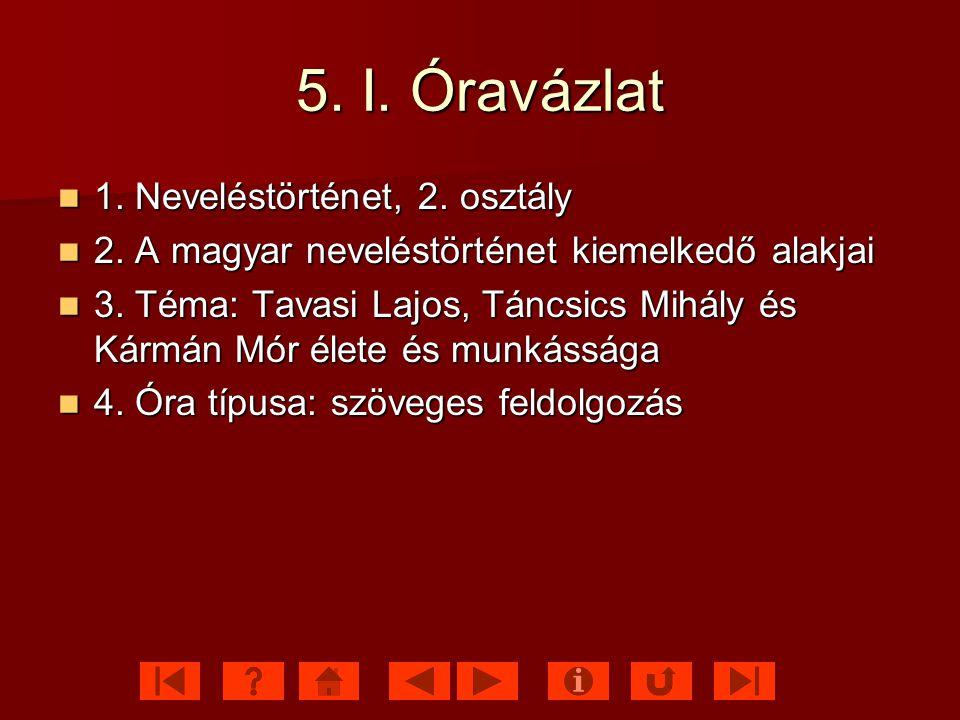5.I. Óravázlat 1. Neveléstörténet, 2. osztály 1. Neveléstörténet, 2.