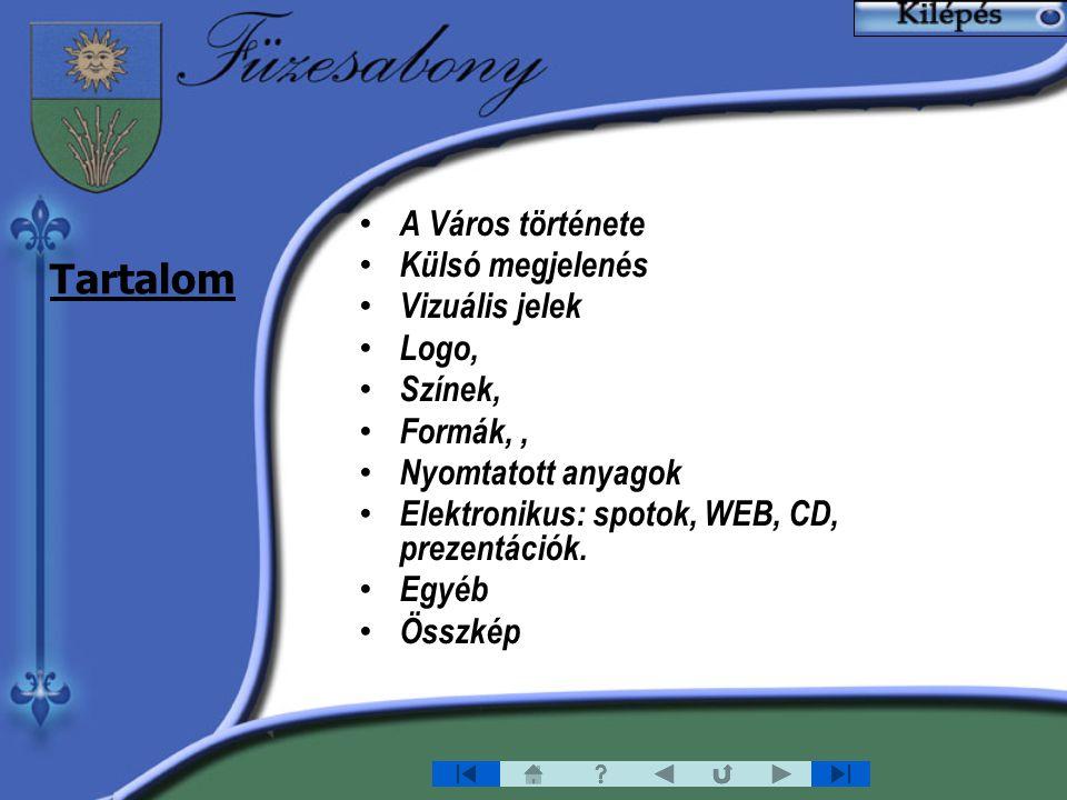 Tartalom A Város története Külsó megjelenés Vizuális jelek Logo, Színek, Formák,, Nyomtatott anyagok Elektronikus: spotok, WEB, CD, prezentációk.