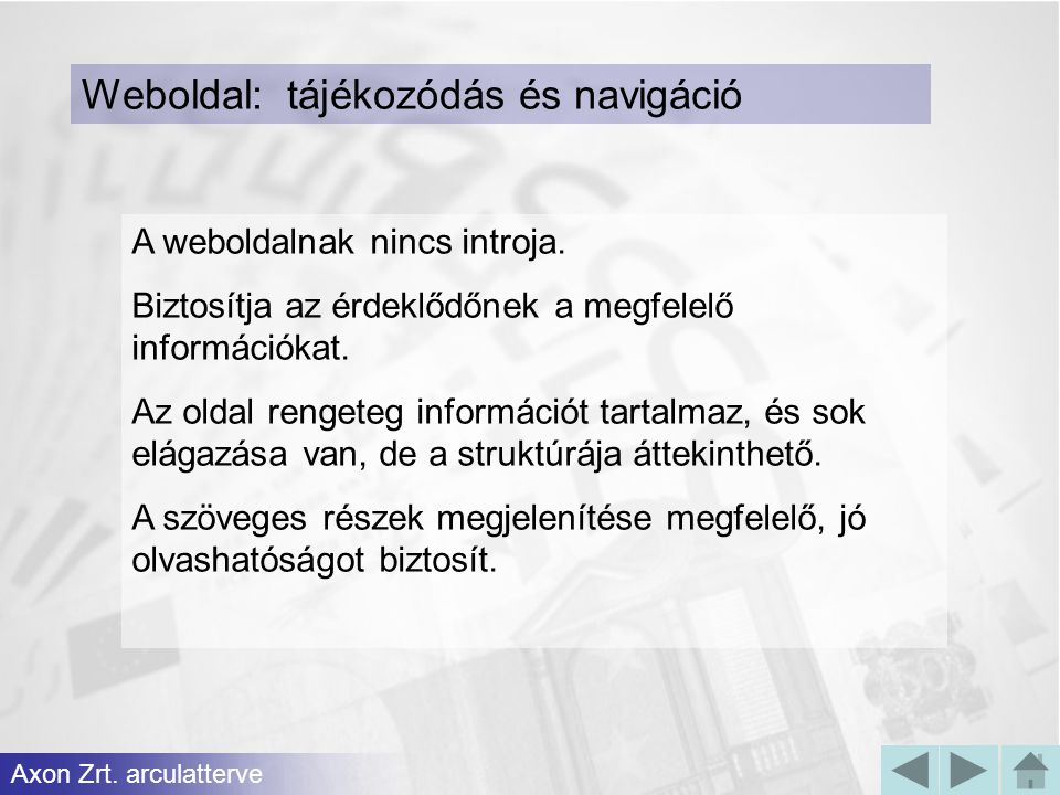 Weboldal: tájékozódás és navigáció Axon Zrt. arculatterve A weboldalnak nincs introja. Biztosítja az érdeklődőnek a megfelelő információkat. Az oldal