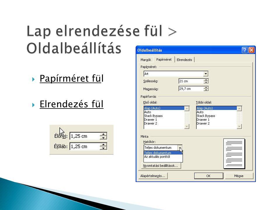  Felső fülek ikonjaival  Felső fülek ikonjai mellett lévő nyilak lenyitásával (nyilakra klikkelve)  (a 2003-as Word főmenüjéből elérhető panelekhez juthatunk)  Helyi menü / gyors menü (jobb egérgomb) (adott objektumra állva jobb egérgombot megnyomva)  Billentyűkombinációval, forróbillentyűkkel (pl: CTRL+C, CTRL+V, CTRL+X, CTRL+A, CTRL+S, F4, CTRL+PgUp, CTRL+ENTER)