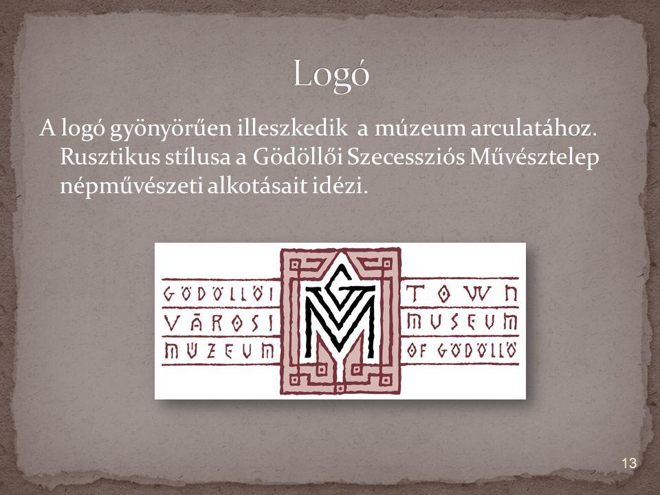 A logó gyönyörűen illeszkedik a múzeum arculatához. Rusztikus stílusa a Gödöllői Szecessziós Művésztelep népművészeti alkotásait idézi. 13
