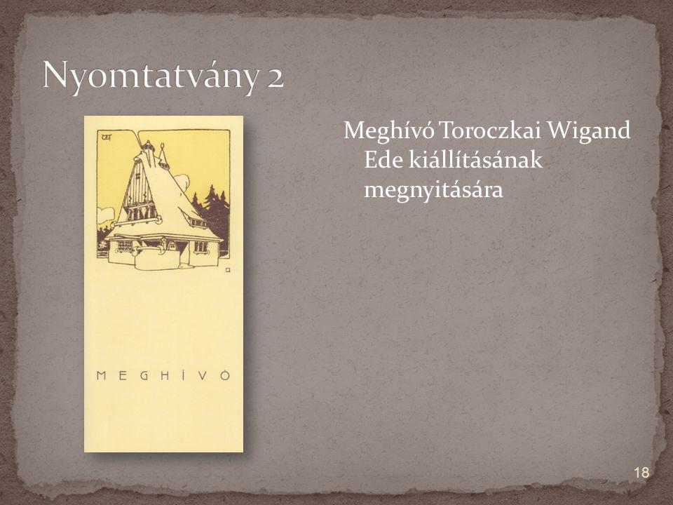 Meghívó Toroczkai Wigand Ede kiállításának megnyitására 18