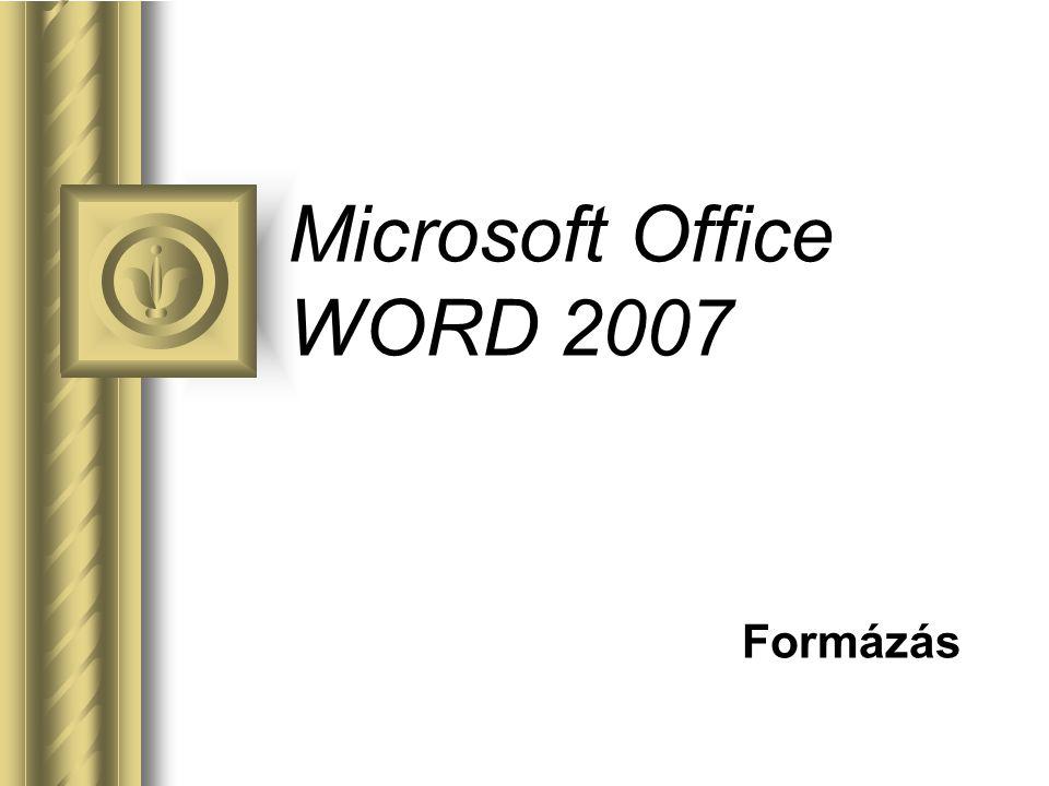 Microsoft Office WORD 2007 Formázás Egy előadás könnyen vitára ösztönözheti a hallgatóságot.