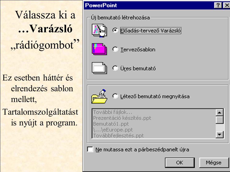 """http://wwww.ektf.hu/~forgos Válassza ki a …Varázsló """"rádiógombot """" Ez esetben háttér és elrendezés sablon mellett, Tartalomszolgáltatást is nyújt a pr"""