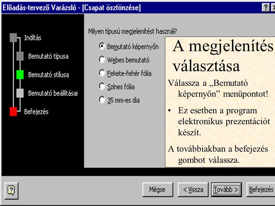 """http://wwww.ektf.hu/~forgos Válassza a """"Bemutató képernyőn"""" menüpontot! Ez esetben a program elektronikus prezentációt készít. A továbbiakban a befeje"""