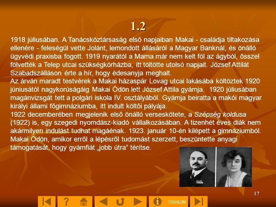 FOGALOM 17 1.2 1918 júliusában. A Tanácsköztársaság első napjaiban Makai - családja tiltakozása ellenére - feleségül vette Jolánt, lemondott állásáról