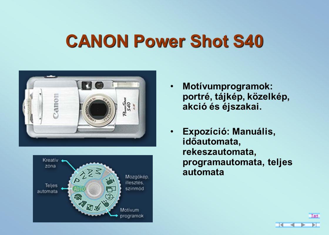 CANON Power Shot S40 Motívumprogramok: portré, tájkép, közelkép, akció és éjszakai.