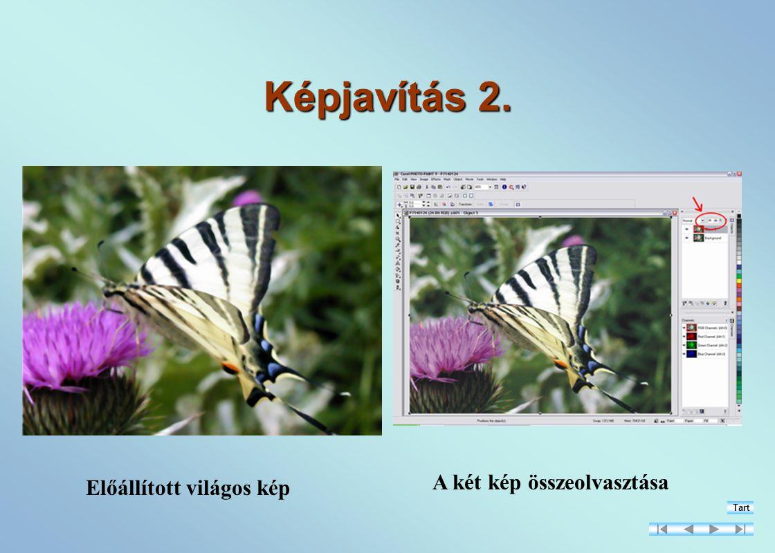 Képjavítás 2. Előállított világos kép A két kép összeolvasztása Tart