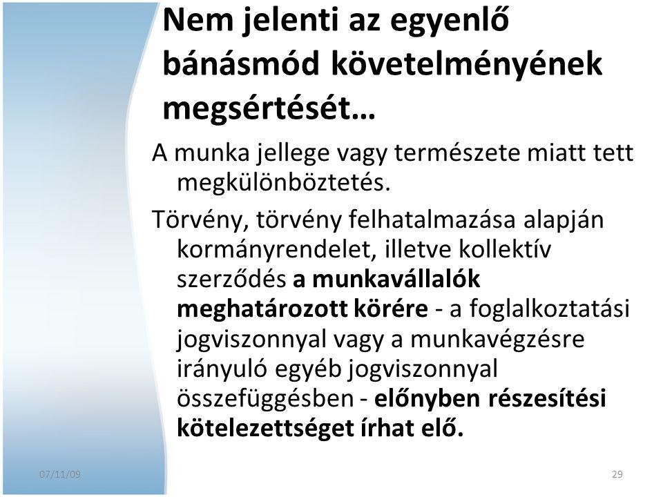 07/11/09 Nem jelenti az egyenlő bánásmód követelményének megsértését… A munka jellege vagy természete miatt tett megkülönböztetés. Törvény, törvény fe
