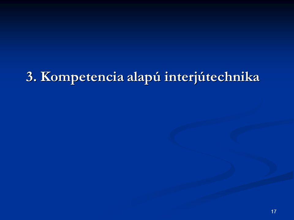 17 3. Kompetencia alapú interjútechnika