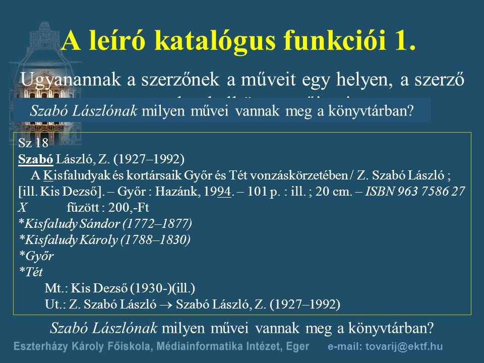 e-mail: tovarij@ektf.hu A cédulakatalógus, mint információközvetítő