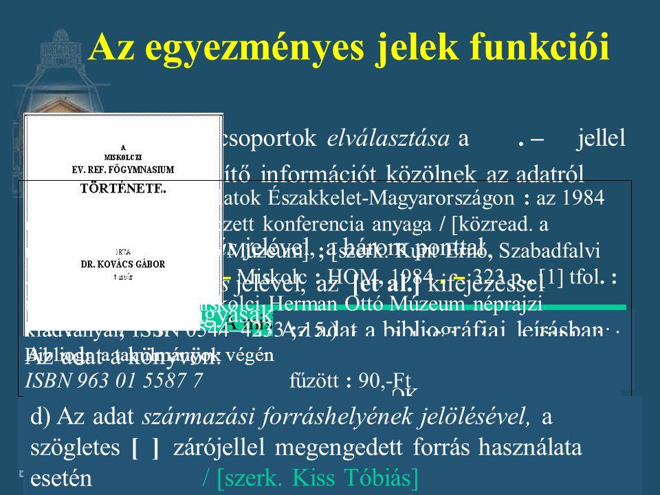 e-mail: tovarij@ektf.hu Könyvek bibliográfiai leírásának adatcsoportjai 1. Cím- és szerzőségi közlés 2. Kiadás 3. Megjelenés 4. Terjedelem 5. Sorozat