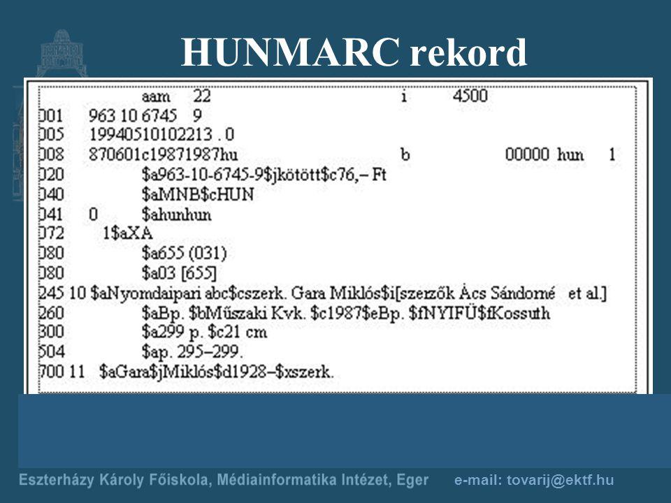 e-mail: tovarij@ektf.hu ISBD alapú katalógustétel Nyomdaipari abc / szerk… Gara Miklós … ; [szerzők Ács Sándorné… et al.]. – Budapest : Műszaki Kvk.,