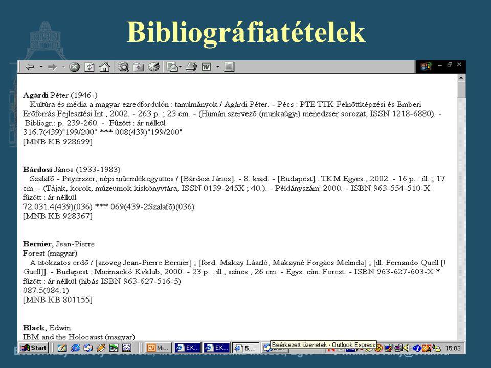 e-mail: tovarij@ektf.hu A leíró katalógus funkciói 5.
