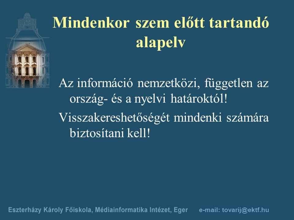 e-mail: tovarij@ektf.hu A feldolgozó munka eredménye A könyvtári dokumentumok visszakereshetőségét biztosító katalógus- és bibliográfiatételek, géppel