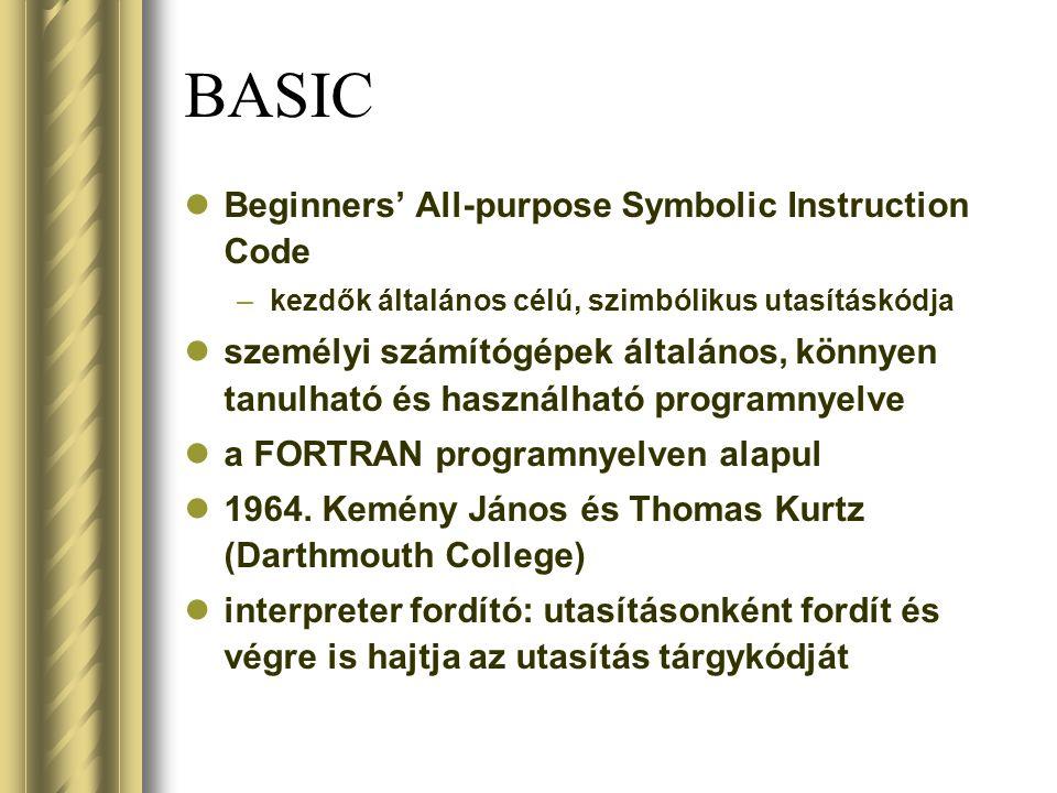 Beginners' All-purpose Symbolic Instruction Code –kezdők általános célú, szimbólikus utasításkódja személyi számítógépek általános, könnyen tanulható