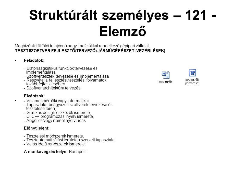 Struktúrált személyes – 121 - Elemző Megbízónk külföldi tulajdonú nagy tradíciókkal rendelkező gépipari vállalat. TESZTSZOFTVER FEJLESZTŐ/TERVEZŐ (JÁR