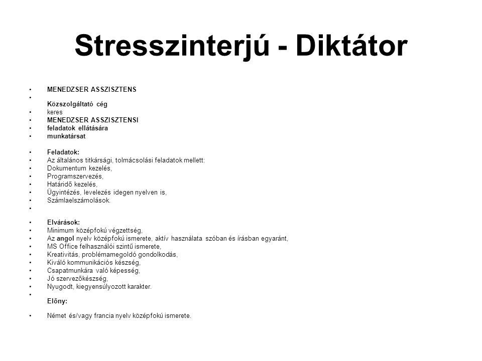 Stresszinterjú - Diktátor MENEDZSER ASSZISZTENS Közszolgáltató cég keres MENEDZSER ASSZISZTENSI feladatok ellátására munkatársat Feladatok: Az általán
