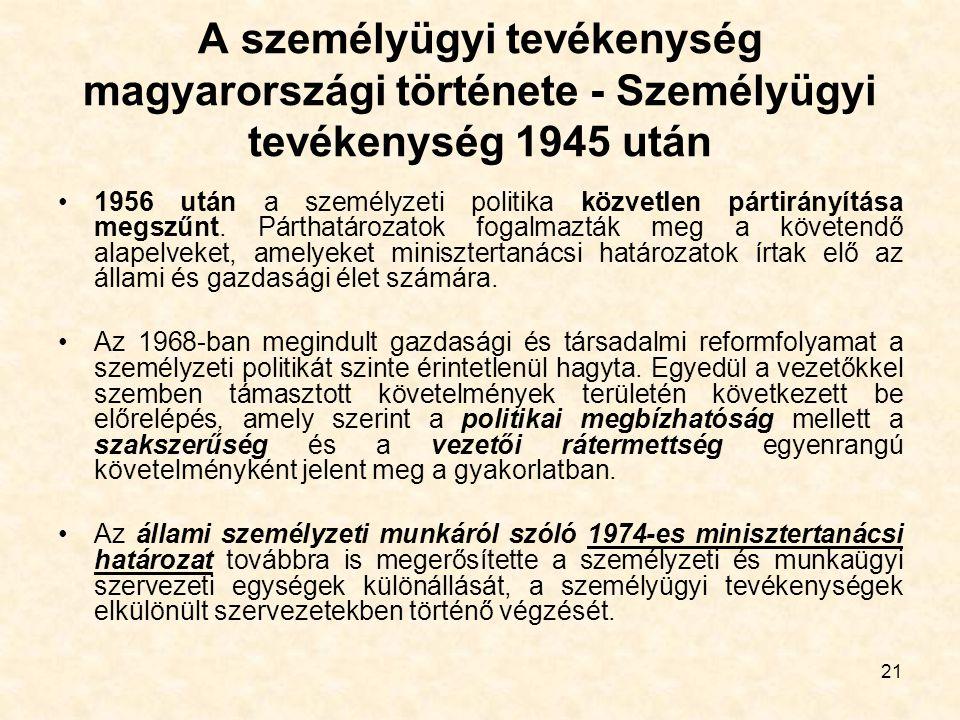 21 A személyügyi tevékenység magyarországi története - Személyügyi tevékenység 1945 után 1956 után a személyzeti politika közvetlen pártirányítása meg