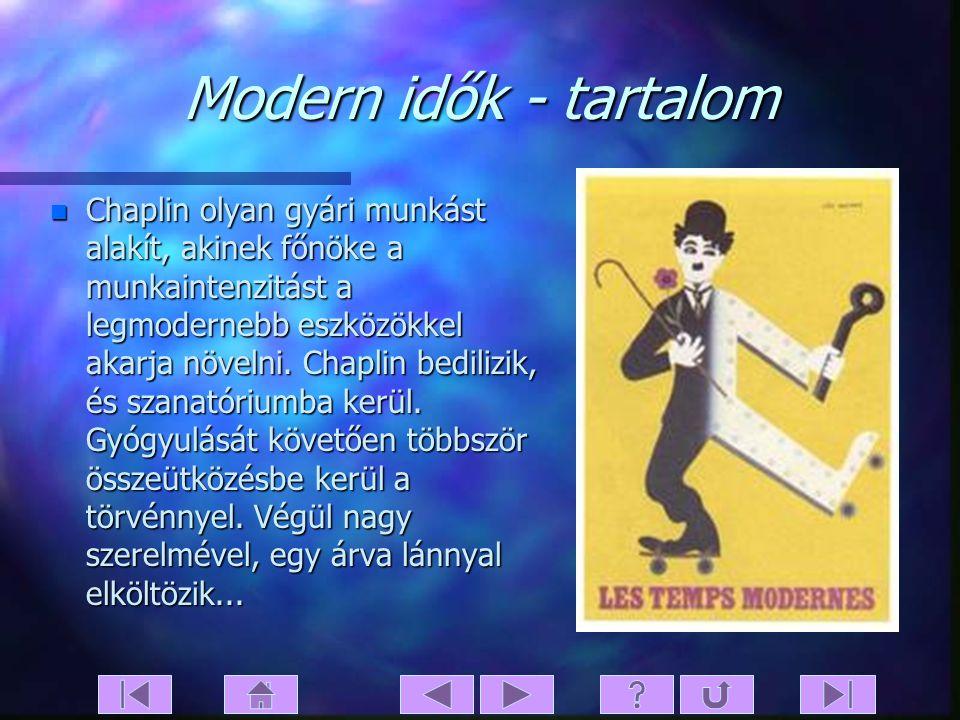 Modern idők n Eredeti cím: Modern Times n Bemutató: 1936. 02.05. n Filmstúdió: United Artists n Rendezte: Charles Chaplin n Forgatókönyv: Charles Chap