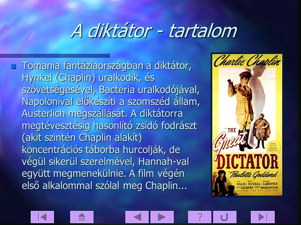 A diktátor n Eredeti cím: The Great Dictator n Bemutató: 1940. 10.15. n Filmstúdió: United Artists n Rendezte: Charles Chaplin, Dan James n Forgatókön