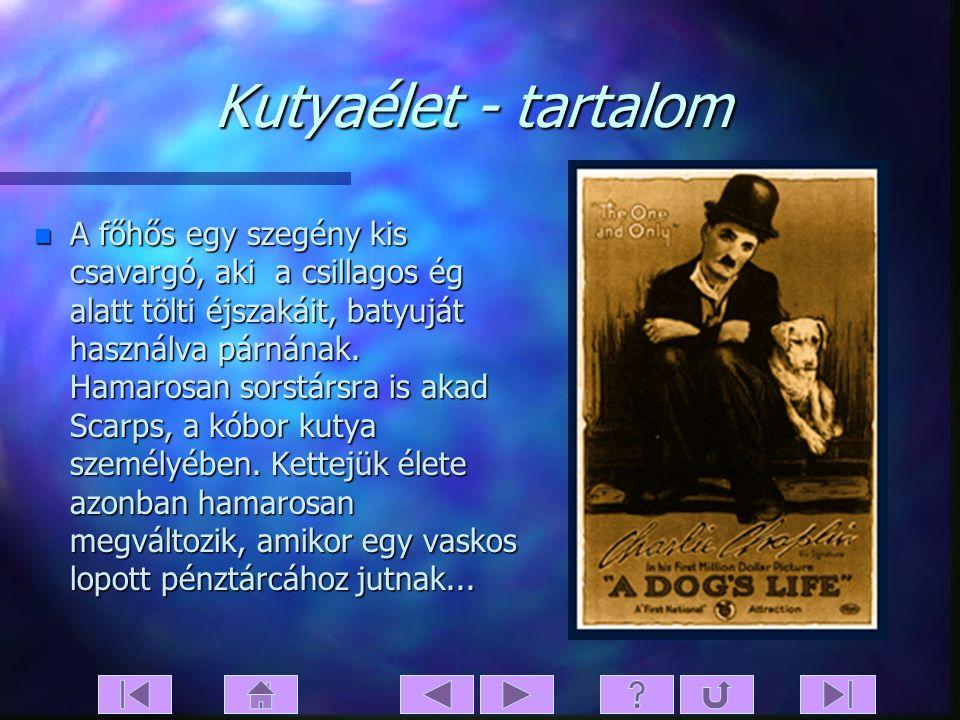 Kutyaélet n Eredeti cím: A Dog's Life n Bemutató: 1918. 04.14. n Filmstúdió: First National n Rendezte: Charles Chaplin n Forgatókönyv: Charles Chapli