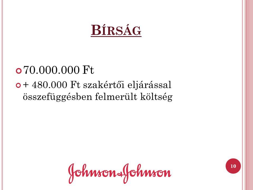 B ÍRSÁG 70.000.000 Ft + 480.000 Ft szakértői eljárással összefüggésben felmerült költség 10