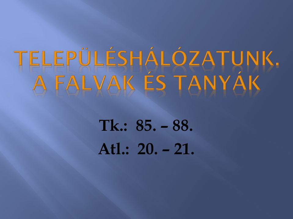 Tk.: 85. – 88. Atl.: 20. – 21.