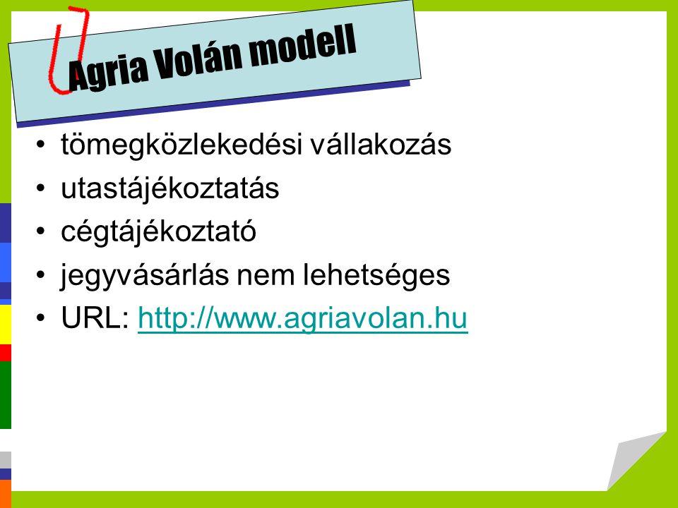 Agria Volán modell tömegközlekedési vállakozás utastájékoztatás cégtájékoztató jegyvásárlás nem lehetséges URL: http://www.agriavolan.huhttp://www.agr