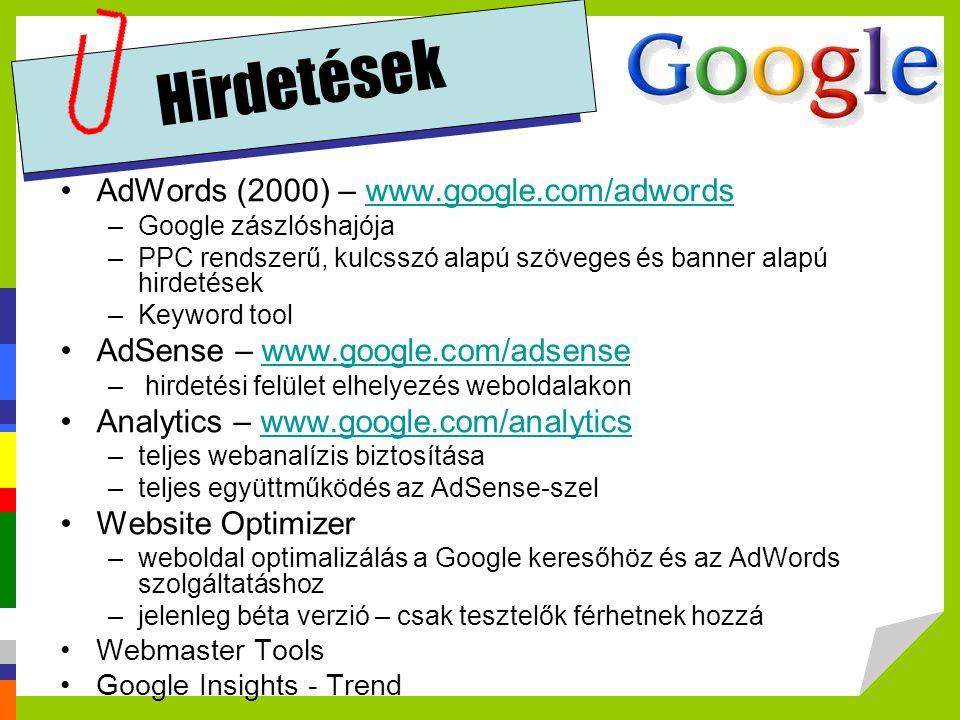 AdWords (2000) – www.google.com/adwordswww.google.com/adwords –Google zászlóshajója –PPC rendszerű, kulcsszó alapú szöveges és banner alapú hirdetések