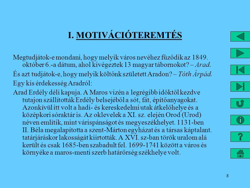 8 I.MOTIVÁCIÓTEREMTÉS Megtudjátok-e mondani, hogy melyik város nevéhez fűződik az 1849.