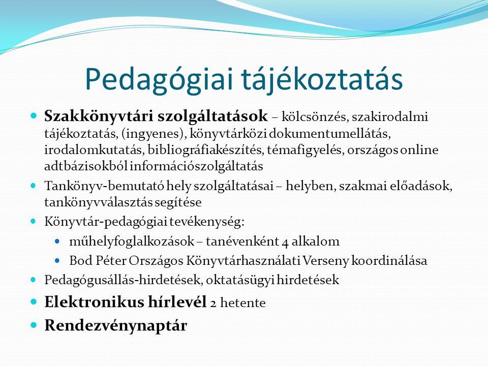 Pedagógiai tájékoztatás Szakkönyvtári szolgáltatások – kölcsönzés, szakirodalmi tájékoztatás, (ingyenes), könyvtárközi dokumentumellátás, irodalomkuta