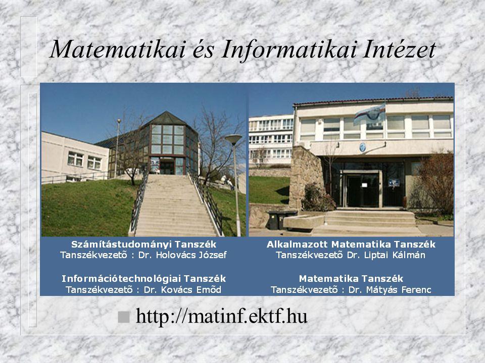 Matematikai és Informatikai Intézet n http://matinf.ektf.hu