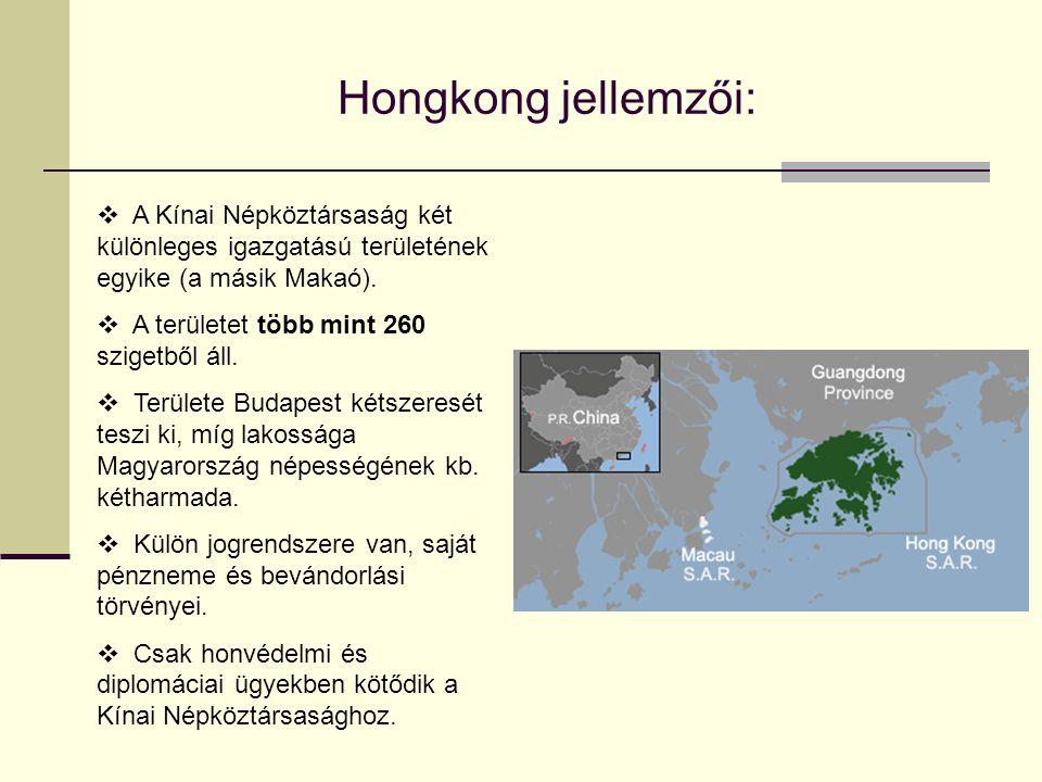 Hongkong jellemzői:  A Kínai Népköztársaság két különleges igazgatású területének egyike (a másik Makaó).  A területet több mint 260 szigetből áll.