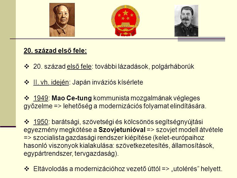 20. század első fele:  20. század első fele: további lázadások, polgárháborúk  II. vh. idején: Japán inváziós kísérlete  1949: Mao Ce-tung kommunis