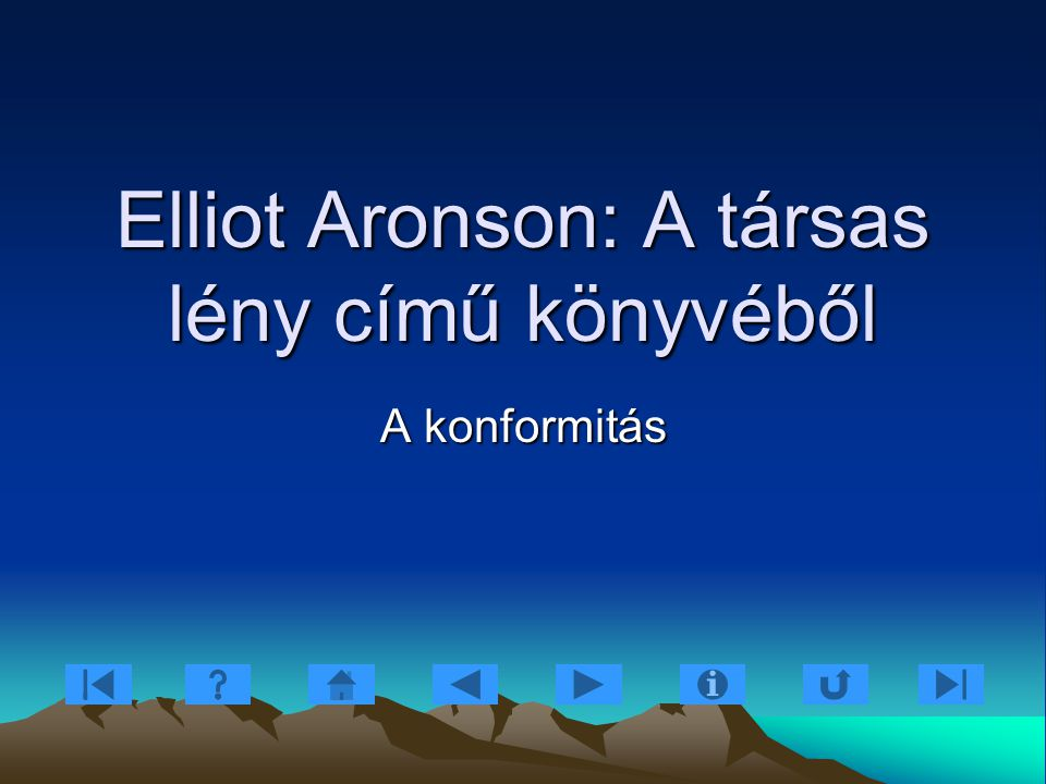 Elliot Aronson: A társas lény című könyvéből A konformitás