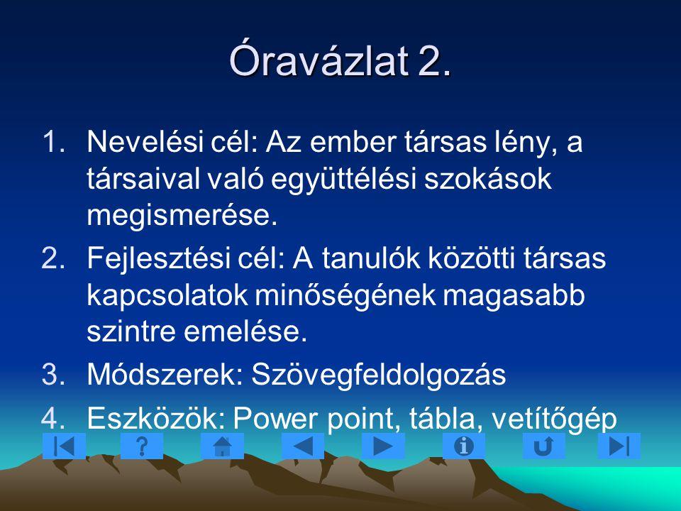 Tevékenység Tevékenység I.Motiváció II. Korábbi ismeretek aktivizálása III.