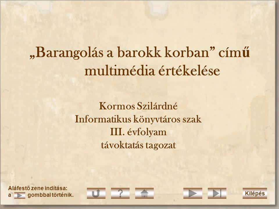 Multimédia-tervezet (szinopszis) A produkció címe: Barangolás a barokk korban 1.