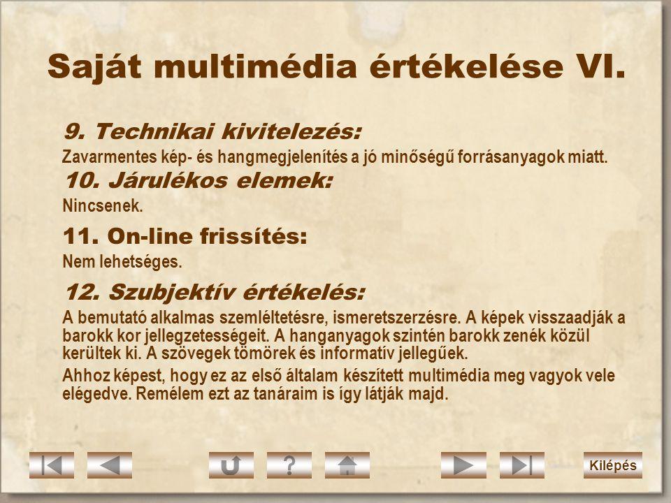 Saját multimédia értékelése V. 8. Mediális közlési elvárásoknak való megfelelés  A multimédia színösszeállítása kellemes, a korhoz illeszkedő. közvet