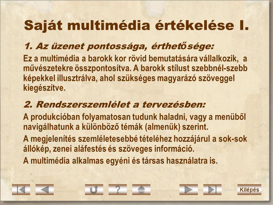 Tartalom  Saját multimédia értékelése  Multimédia-tervezet (szinopszis)  Multimédiaanalízis  Multimédia struktúra  A f ő menü képerny ő terve  K
