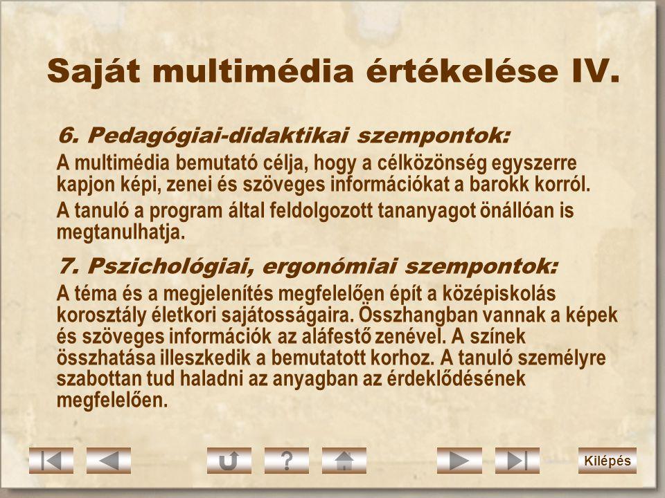 Saját multimédia értékelése III. 4. Navigáció: A témakörök megtekintési sorrendje tetszés szerint megválasztható. Minden oldal tartalmazza a legfontos