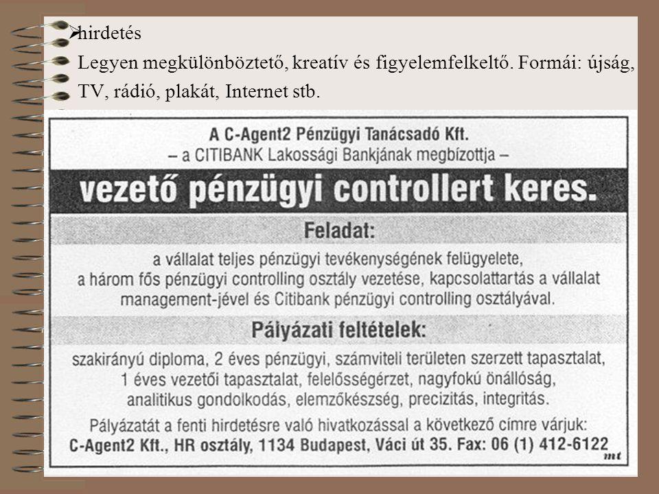 13  hirdetés Legyen megkülönböztető, kreatív és figyelemfelkeltő. Formái: újság, TV, rádió, plakát, Internet stb.