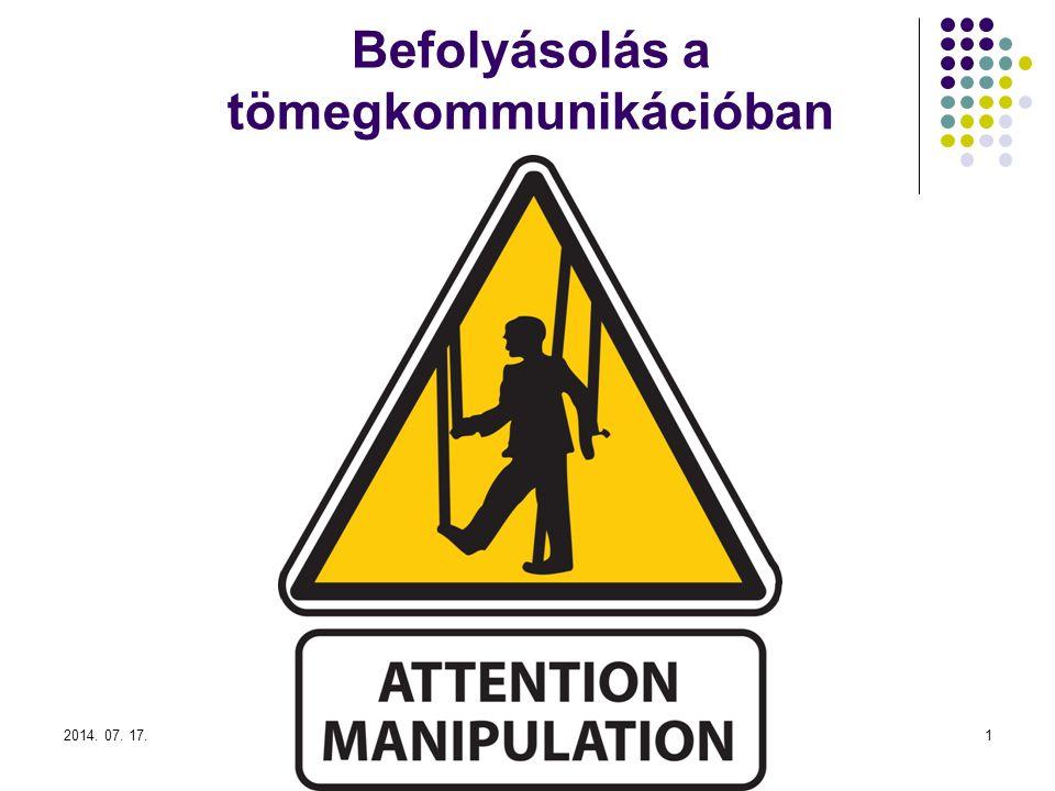 2014. 07. 17.1 Befolyásolás a tömegkommunikációban