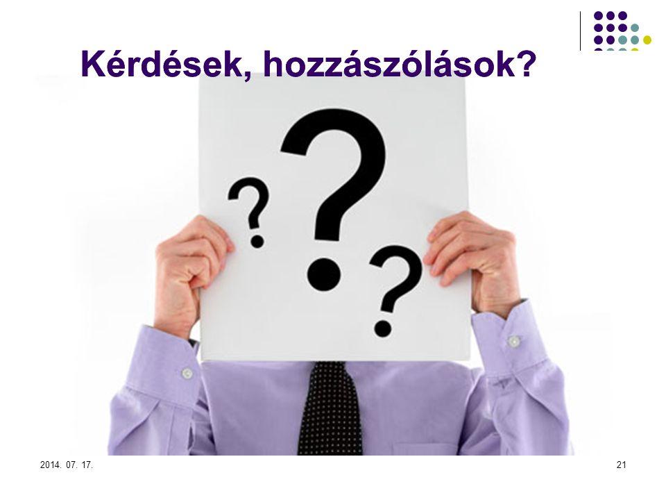 2014. 07. 17.21 Kérdések, hozzászólások?