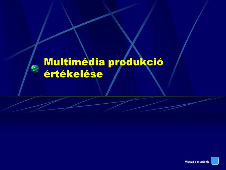 Vissza a menühöz Multimédia produkció értékelése