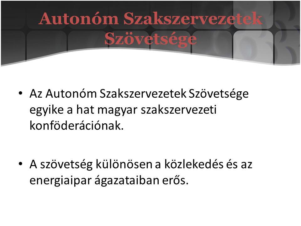 Autonóm Szakszervezetek Szövetsége Az Autonóm Szakszervezetek Szövetsége egyike a hat magyar szakszervezeti konföderációnak. A szövetség különösen a k